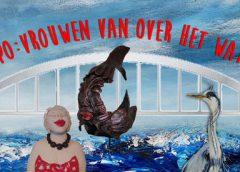 Expositie: 'Vrouwen van over het water!'